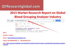 Global Blood Grouping Analyzer Industry 2015 Market Research
