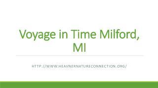 Voyage in Time Milford, MI