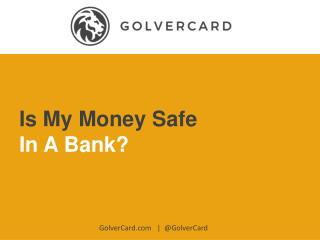 Is My Money Safe In A Bank?