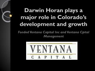 Darwin Horan plays a mojor role in Colorado's development