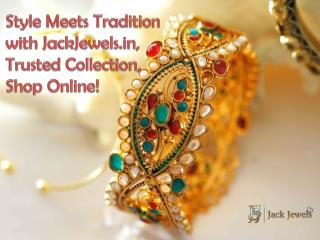 Style Meets Tradition with JackJewels.in, Trusted Collection
