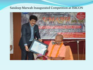 Sandeep marwah inaugurated competition at iskcon