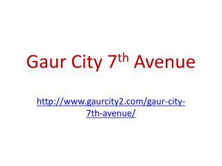 Gaur City 7th Avenue Project
