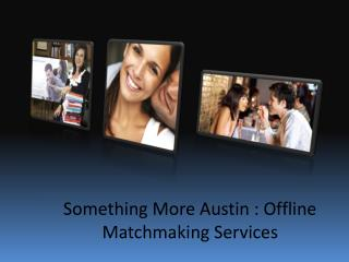 Something More Austin : Dating Services