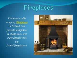 Find best Fireplaces and Stoves at Fennell FirePlaces