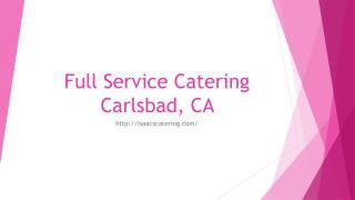 Full Service Catering Carlsbad, CA