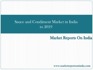 Sauce and Condiment Market in India to 2019