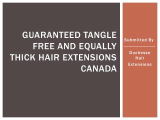 Guaranteed Tangle Free And Equally Thick Hair Extensions Can