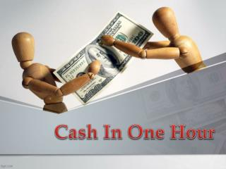 Cash In One Hour To Combat Temporary Fiscal Uncertainties