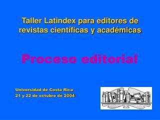 Taller Latindex para editores de revistas cient ficas y acad micas