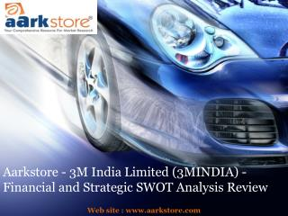 Aarkstore - 3M India Limited (3MINDIA) - Financial and Strat