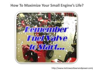 How To Maximize Your Small Engine's Life?