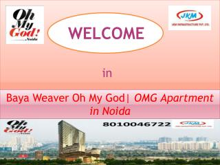 Apartment in Baya Weaver Oh My God | JKM Noida – 8010046722