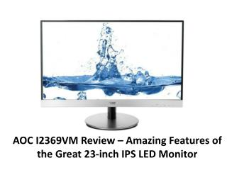 Amazing Features of the Great 23-inch IPS LED Monitor