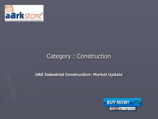 UAE Industrial Construction: Market Update