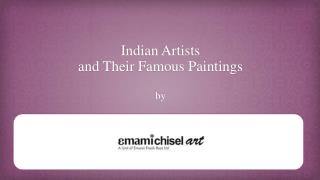 Indian Artists and their famous paintings 2015