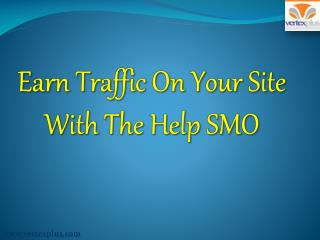 Earn Traffic On Your Site With The Help SMO