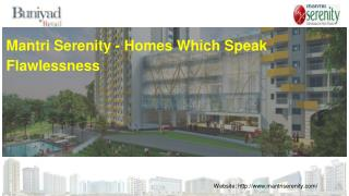 Mantri Serenity - Homes Which Speaks Flawlessness