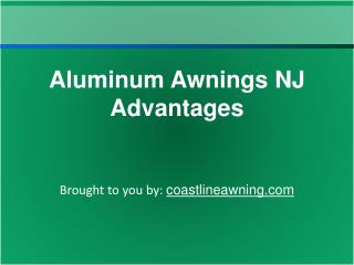 Aluminum Awnings NJ Advantages