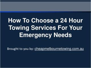 How To Choose a 24 Hour Towing Services For Your Emergency N