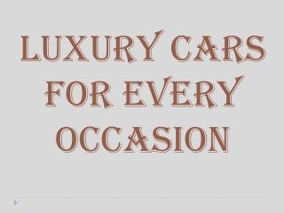 Luxury Cars For Every Occasion