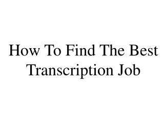 How to find the best transcription job