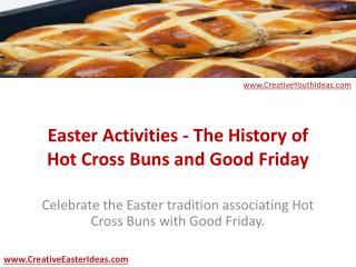 Easter Activities - The History of Hot Cross Buns and Good F