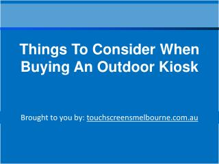 Things To Consider When Buying An Outdoor Kiosk