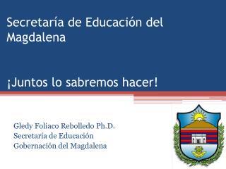 Secretar a de Educaci n del Magdalena    Juntos lo sabremos hacer