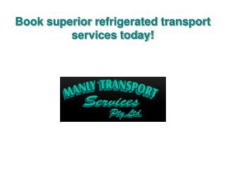 Book superior refrigerated transport services today!