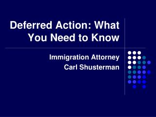 Deferred Action: What Your Need to Know