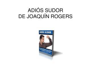 Adios Sudor libro pdf de Joaquin Rogers