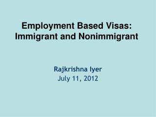 Employment-Based Visas: Immigrant and Non-Immigrant