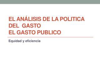 ANALISIS DE LA POLITICA DEL GASTO