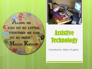 Assistive Technology Assignment- A. Hughes