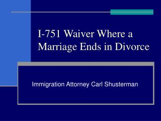 I-751 Waiver Where a Marriage Ends in Divorce