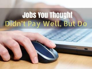 Jobs You Thought Didn't Pay Well, But Do