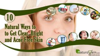 10 Natural Ways to Get Clear, Bright and Acne Free Skin at H