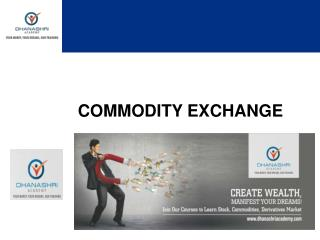 Knowledge about Commodity Exchange