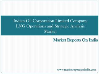 Indian Oil Corporation Limited Company: LNG Operations and S