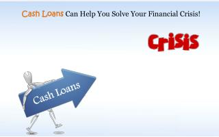 Cash Loans Are Hassle Free Assist For Urgent Needs Online