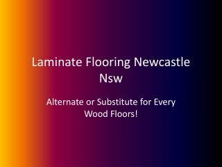 Laminate Flooring Newcastle Nsw Alternate or Substitute for