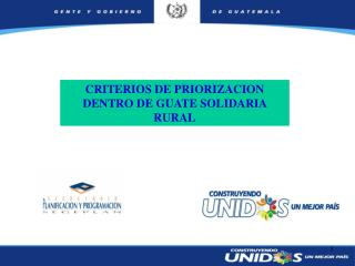 CRITERIOS DE PRIORIZACION DENTRO DE GUATE SOLIDARIA RURAL