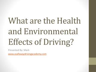 What are the Health and Environmental Effects of Driving?