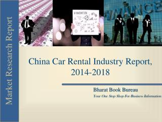 China Car Rental Industry Report, 2014-2018