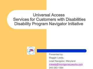 Universal Access  Services for Customers with Disabilities Disability Program Navigator Initiative