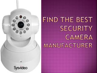 Find the best Security camera manufacturer