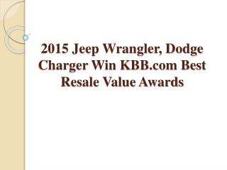 2015 Jeep Wrangler, Dodge Charger Win KBB.com Best Resale Va