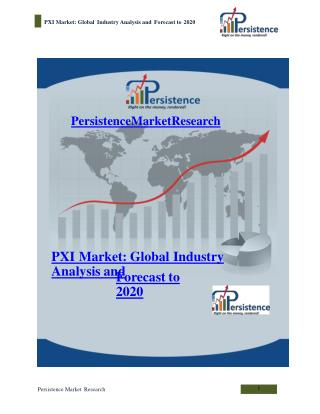 PXI Market: Global Industry Analysis and Forecast to 2020