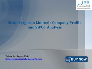 JSB Market Research: Sicon Ferguson Limited : Company Profil